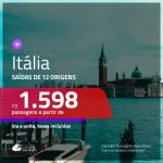 Promoção de Passagens para a <b>ITÁLIA: Bologna, Florenca, Milao, Napoles, Roma, Turim ou Veneza</b>! A partir de R$ 1.598, ida e volta, c/ taxas!