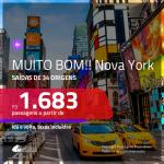 MUITO BOM!! Promoção de Passagens para <b>NOVA YORK</b>! A partir de R$ 1.683, ida e volta, c/ taxas!
