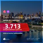 Promoção de Passagens 2 em 1 – AUSTRÁLIA + NOVA ZELÂNDIA – Escolha entre: <b>Auckland, Brisbane, Melbourne ou Sydney</b>! A partir de R$ 3.713, todos os trechos, c/ taxas!