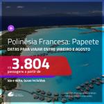 Passagens em promoção para a Polinésia Francesa: Papeete, com valores a partir de R$ 3.804, ida e volta, c/ taxas!