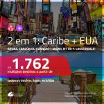 Promoção de Passagens 2 em 1 – <b>ARUBA, CANCÚN ou CURAÇAO + MIAMI, NOVA YORK ou FORT LAUDERDALE</b>! A partir de R$ 1.762, todos os trechos, c/ taxas!