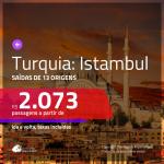 Promoção de Passagens para a <b>TURQUIA: Istambul</b>! A partir de R$ 2.073, ida e volta, c/ taxas!