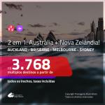 Passagens 2 em 1 <b>AUSTRÁLIA + NOVA ZELÂNDIA</b> – Escolha 2 entre: <b>Auckland, Brisbane, Melbourne e/ou Sydney</b>! A partir de R$ 3.768, todos os trechos, c/ taxas!