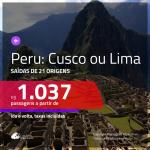 Promoção de Passagens para o <b>PERU: Cusco ou Lima</b>! A partir de R$ 1.037, ida e volta, c/ taxas!