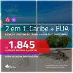 Promoção de Passagens 2 em 1 – <b>CARIBE + EUA: Cancún, Aruba, Punta Cana ou Curação + Fort Lauderdale ou Miami</b>! A partir de R$ 1.845, todos os trechos, c/ taxas!