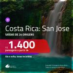 Promoção de Passagens para a <b>COSTA RICA: San Jose</b>! A partir de R$ 1.400, ida e volta, c/ taxas!