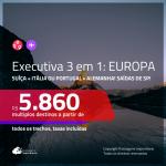 MUITO BOM!!! Passagens 3 em 1 em <b>CLASSE EXECUTIVA</b> para a <b>SUÍÇA + ITÁLIA ou PORTUGAL + ALEMANHA</b>! A partir de R$ 5.860, todos os trechos, c/ taxas!