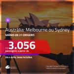 Promoção de Passagens para a <b>AUSTRÁLIA: Melbourne ou Sydney</b>! A partir de R$ 3.056, ida e volta, c/ taxas!