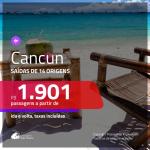 Passagens para <b>CANCUN</b>! A partir de R$ 1.901, ida e volta, c/ taxas!