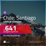 Promoção de Passagens para o <b>CHILE: Santiago</b>! A partir de R$ 641, ida e volta, c/ taxas!