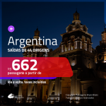Promoção de Passagens para a <b>ARGENTINA: Bariloche, Buenos Aires, Cordoba, El Calafate, Jujuy, Mendoza, Rosario, Ushuaia</b>! A partir de R$ 662, ida e volta, c/ taxas!