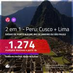 Promoção de Passagens 2 em 1 – <b>PERU: Cusco + Lima</b>! A partir de R$ 1.274, todos os trechos, c/ taxas!