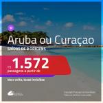 Promoção de Passagens para <b>ARUBA ou CURAÇAO</b>! A partir de R$ 1.572, ida e volta, c/ taxas!