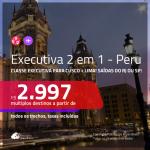 Promoção de Passagens 2 em 1 em CLASSE EXECUTIVA para o <b>PERU: Cusco + Lima</b>! A partir de R$ 2.997, todos os trechos, c/ taxas!