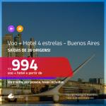 Promoção de PASSAGEM + HOTEL 4 ESTRELAS para a <b>ARGENTINA: Buenos Aires</b>! A partir de R$ 994, por pessoa, c/ taxas!