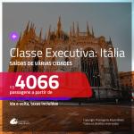 Promoção de Passagens em <b>CLASSE EXECUTIVA</b> para <b>ITÁLIA: Milão ou Roma</b>! A partir de R$ 4.066, ida e volta, c/ taxas!