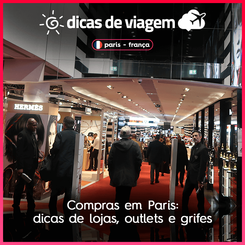 f82e2716a Compras em Paris: dicas de lojas, outlets, grifes e Dinheiro de Volta! 😱