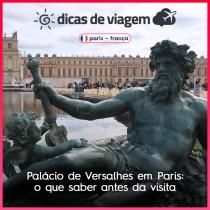 Palácio de Versalhes em Paris: o que saber antes da visita