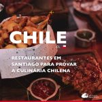 16 restaurantes em Santiago para provar a gastronomia chilena