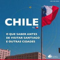 Viagem para o Chile: o que saber antes de visitar Santiago