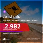 Promoção de Passagens para a <b>AUSTRÁLIA: Adelaide, Brisbane, Melbourne ou Sydney</b>! A partir de R$ 2.982, ida e volta, c/ taxas!
