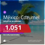 CORRE!!! Passagens para o <b>MÉXICO: Cozumel</b>, com valores a partir de R$ 1.051, ida e volta, c/ taxas!