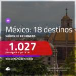 18 DESTINOS MEXICANOS EM PROMOÇÃO com valores a partir de R$ 1.027, ida e volta, c/ taxas!
