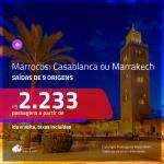 Promoção de Passagens para <b>MARROCOS: Casablanca ou Marrakech</b>! A partir de R$ 2.233, ida e volta, c/ taxas!