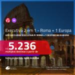 Passagens 2 em 1 em <b>CLASSE EXECUTIVA</b> – <b>ITÁLIA: Roma + ALEMANHA, ESPANHA, FRANÇA ou ITÁLIA: Milão</b>! A partir de R$ 5.236, todos os trechos, c/ taxas!