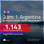Promoção de Passagens 2 em 1 – <b>ARGENTINA</b> – Escolha entre: <b>Bariloche ou Ushuaia + Buenos Aires ou Mendoza</b>! A partir de R$ 1.143, todos os trechos, c/ taxas!