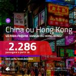 Promoção de Passagens para a <b>CHINA: Pequim, Xangai ou HONG KONG</b>! A partir de R$ 2.286, ida e volta, c/ taxas!