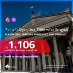 Promoção de Passagens 3 em 1 para a <b>ARGENTINA, CHILE e/ou URUGUAI</b> – Escolha 3 entre: <b>Buenos Aires, Mendoza, Montevideo e/ou Santiago</b>! A partir de R$ 1.106, todos os trechos, c/ taxas!