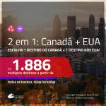 Promoção de Passagens 2 em 1 para o <b>CANADÁ + EUA</b> – Escolha entre: <b>Montreal, Quebec, Toronto ou Vancouver + Vegas, Los Angeles, NY ou San Francisco</b>! A partir de R$ 1.886, todos os trechos, c/ taxas!