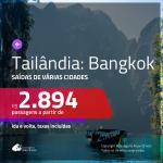 Promoção de Passagens para a <b>TAILÂNDIA: Bangkok</b>! A partir de R$ 2.894, ida e volta, c/ taxas!