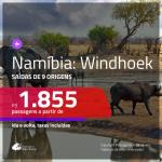 Promoção de Passagens para a <b>NAMÍBIA: Windhoek</b>! A partir de R$ 1.855, ida e volta, c/ taxas!
