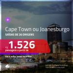 Promoção de Passagens para a <b>ÁFRICA DO SUL: Cape Town ou Joanesburgo</b>! A partir de R$ 1.526, ida e volta, c/ taxas!