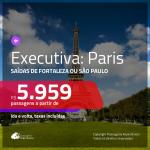 Passagens em <b>CLASSE EXECUTIVA</b> para <b>PARIS</b>! A partir de R$ 5.959, ida e volta, c/ taxas!