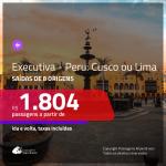 Promoção de Passagens em <b>CLASSE EXECUTIVA</b> para o <b>PERU: Cusco ou Lima</b>! A partir de R$ 1.804, ida e volta, c/ taxas!