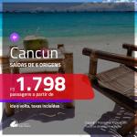 Promoção de Passagens para <b>CANCUN</b>! A partir de R$ 1.798, ida e volta, c/ taxas!