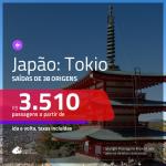 Passagens para o <b>JAPÃO: Tokio</b>! A partir de R$ 3.510, ida e volta, c/ taxas!