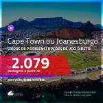 Promoção de Passagens para a <b>ÁFRICA DO SUL: Cape Town ou Joanesburgo</b>, com opções de <b>VOO DIRETO</b>! A partir de R$ 2.079, ida e volta, c/ taxas!