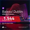 BAIXOU!!! Promoção de Passagens para <b>DUBLIN</b>! A partir de R$ 1.544, ida e volta, c/ taxas!