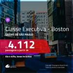 Promoção de Passagens em <b>CLASSE EXECUTIVA</b> para os <b>ESTADOS UNIDOS: Boston</b>! A partir de R$ 4.112, ida e volta, c/ taxas!