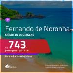 Promoção de Passagens para <b>FERNANDO DE NORONHA</b>! A partir de R$ 743, ida e volta, c/ taxas!