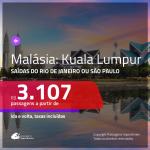 Promoção de Passagens para a <b>MALÁSIA: Kuala Lumpur</b>! A partir de R$ 3.107, ida e volta, c/ taxas!