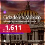 Promoção de Passagens para a <b>CIDADE DO MÉXICO</b>! A partir de R$ 1.611, ida e volta, c/ taxas!