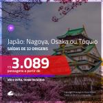 Promoção de Passagens para o <b>JAPÃO: Nagoya, Osaka ou Tóquio</b>! A partir de R$ 3.089, ida e volta, c/ taxas!