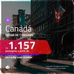 IMPERDÍVEL!!! Promoção de Passagens para o <b>CANADÁ: Calgary, Montreal, Ottawa, Quebec, Toronto, Vancouver</b>! A partir de R$ 1.157, ida e volta, c/ taxas!