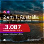 Promoção de Passagens 2 em 1 para a <b>AUSTRÁLIA</b> – Escolha 2 entre: <b>Adelaide, Brisbane, Melbourne e/ou Sydney</b>! A partir de R$ 3.087, todos os trechos, c/ taxas!
