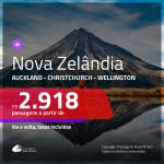 Promoção de Passagens para a <b>NOVA ZELÂNDIA: Auckland, Christchurch ou Wellington</b>! A partir de R$ 2.918, ida e volta, c/ taxas!